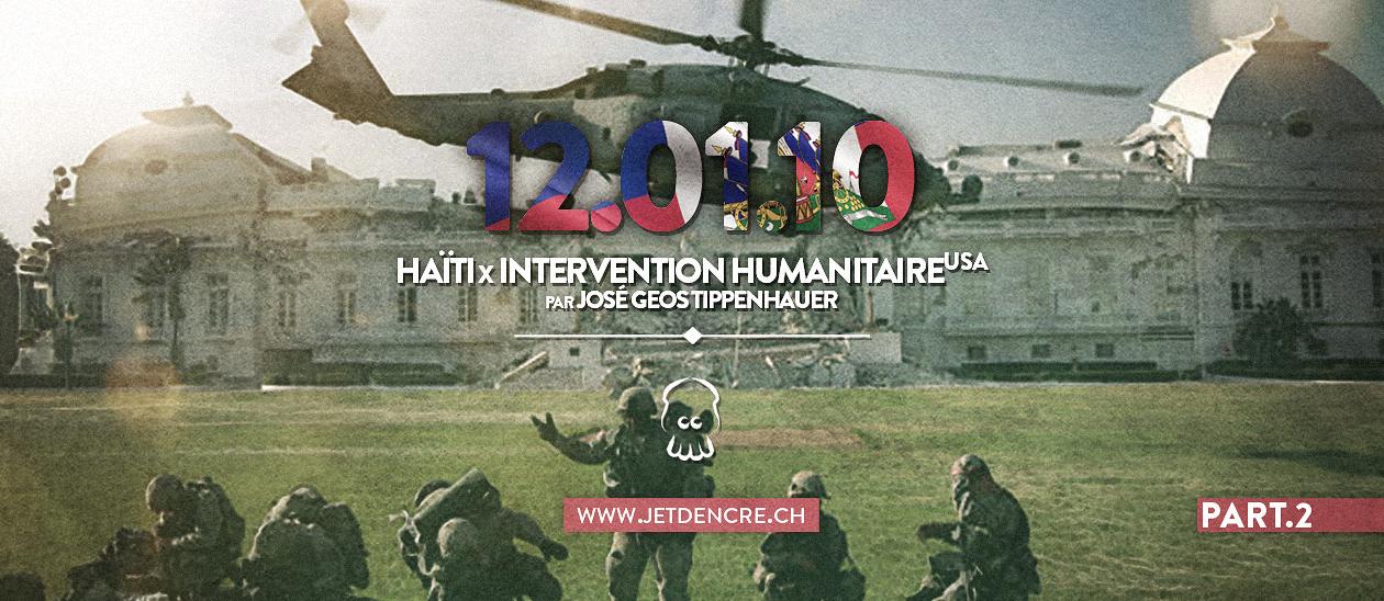 12.01.10: Haïti x Intervention Humanitaire Puissance USA [Partie 2]