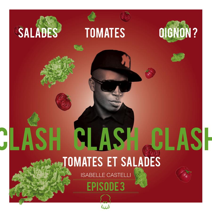 Salades, tomates, oignon? Clash clash clash… [Episode 3]