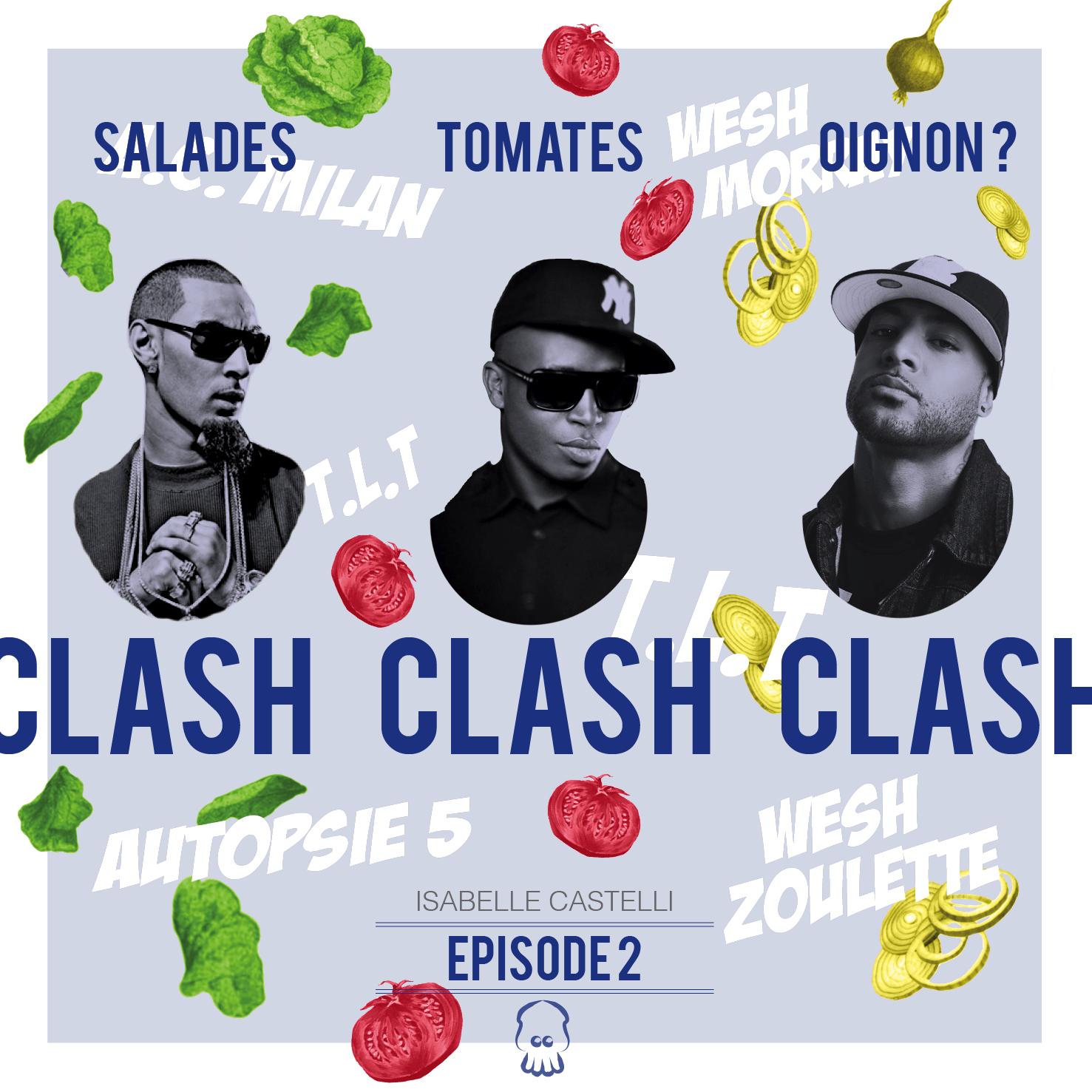 Salades, tomates, oignon ? Clash clash clash… [Episode 2]