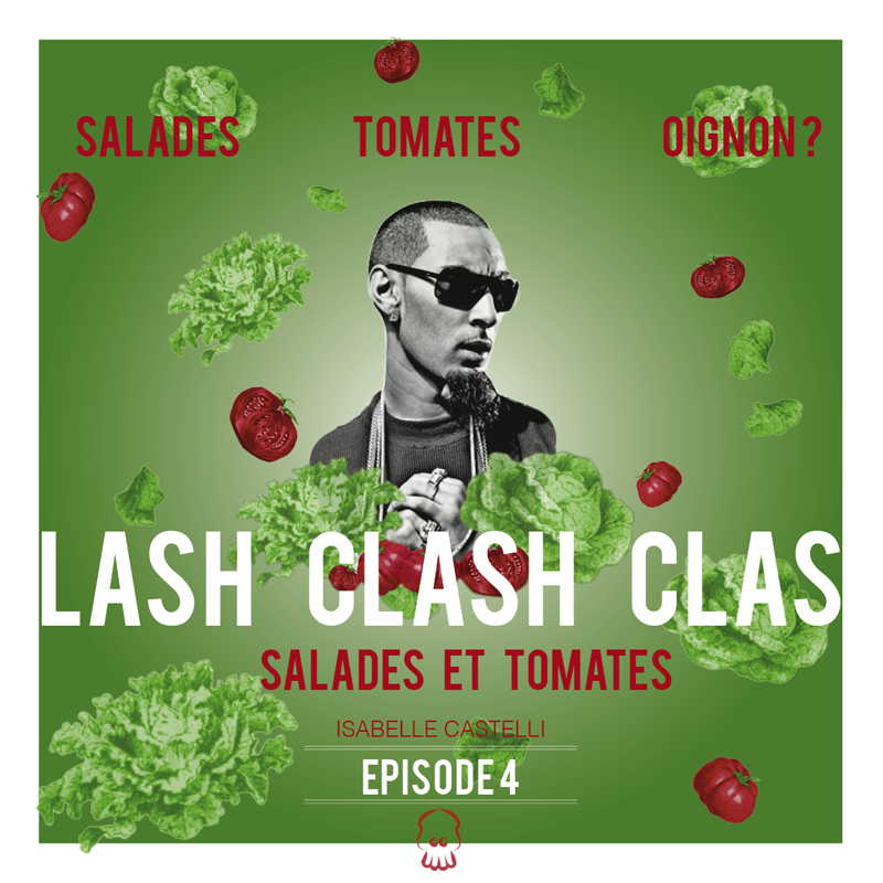 Salades, tomates, oignon? Clash clash clash… [Episode 4]