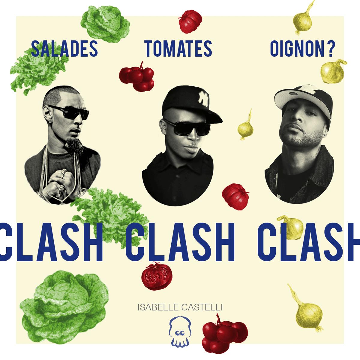 Salades, tomates, oignon ? Clash clash clash… [Episode 1]