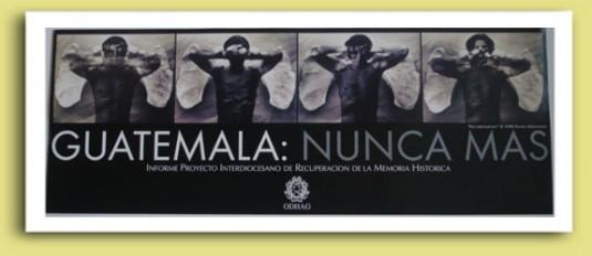 Image « Guatemala Nunca mas » (Guatemala, plus jamais) : tirée du site de la ODHAG (Oficina de Derechos Humanos del Arzobispado de Guatemala) : http://www.odhag.org.gt/03publicns.htm