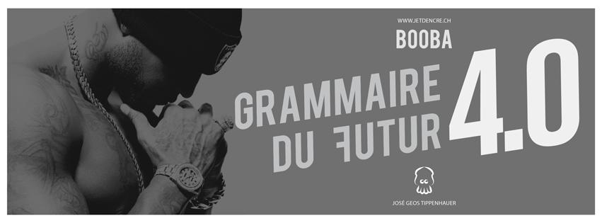 Grammaire du Futur X Supa Dupa Flow'zer [Partie 4.0]