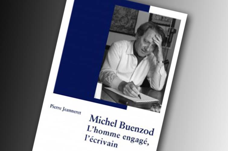 Michel Buenzod: l'homme engagé, l'écrivain – de Pierre Jeanneret