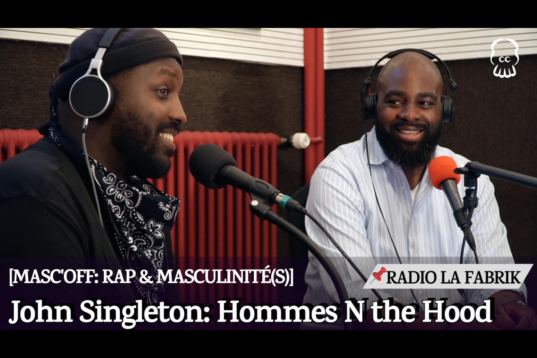 Hommes N the Hood… [MASC'OFF épisode 2]